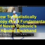 Novak Djokovic Two Handed Topspin Backhand – How To Realistically Copy The 5 Fundamentals