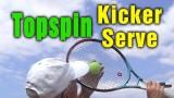 Tennis Serve – Master The Topspin (Kick) Serve