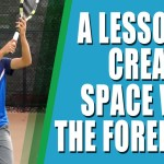 ONLINE TENNIS LESSON | A Tennis Lesson On Creating Space With The Forehand