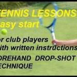 tennis lessons easy start: forehand drop-shot technique