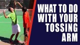 TENNIS SERVICE | Your Tennis Service Toss Arm