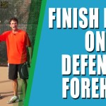 TENNIS LESSON  | Finish High On The Defensive Tennis Forehand