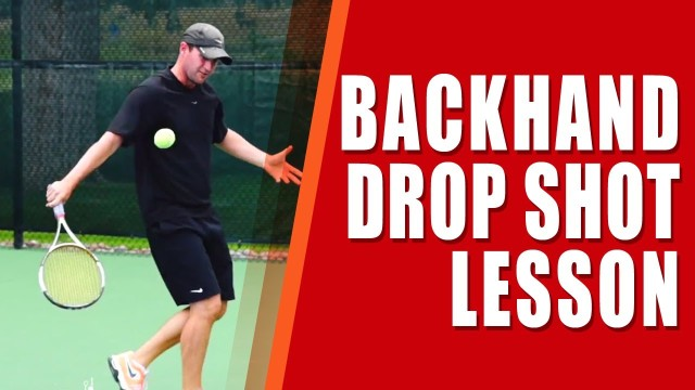 TENNIS DROP SHOT | Tennis Backhand Drop Shot Lesson