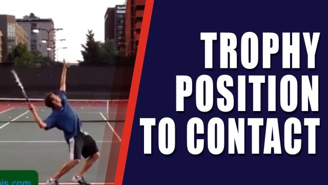 *TENNIS HOW TO SERVE*: Trophy Position To Contact
