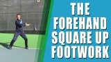 TENNIS FOREHAND FOOTWORK | Tennis Forehand Square Up Footwork