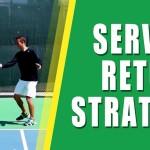 WINNING TENNIS STRATEGY | Tennis Service Return Strategy