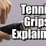 Tennis Grips Explained – Tennis Lesson – Grips Instruction