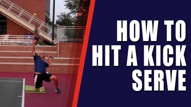 *TENNIS KICK SERVE*: (How To Hit A Tennis Kick Serve)