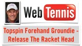 Tennis Topspin Forehand Groundstroke – Release The Racket Head