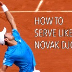 Tennis Tips : Learn to Serve like Novak Djokovic and Ana Ivanovic