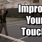 2 Tricks for Better Touch – Tennis Lesson to Improve Your Hands – Drop Shot