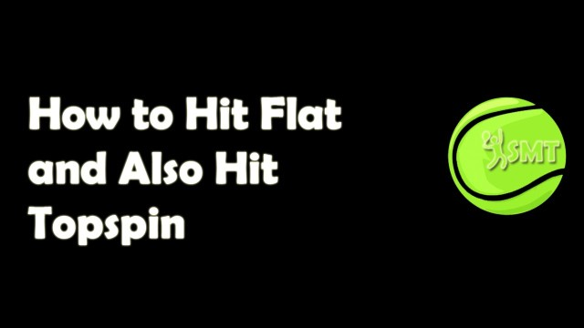 How to Flatten and How to Add Topspin : Modern Forehand Tennis Instruction