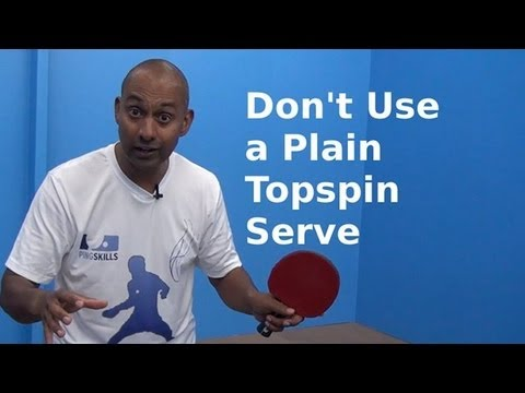 Don't use a plain topspin serve | Table Tennis | PingSkills