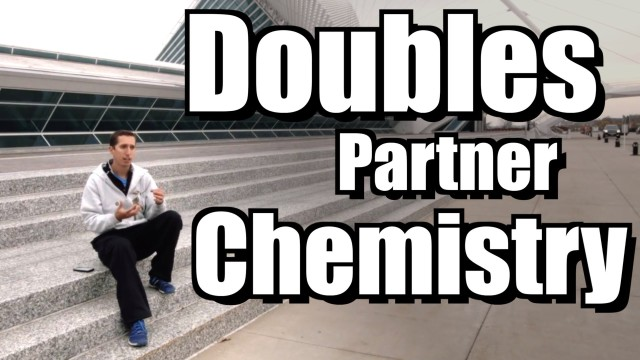 Doubles Partner Chemistry – Ask Ian #22