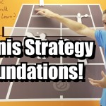 Singles and Doubles Strategy Foundations – Tennis Lesson – Basic Patterns of Play