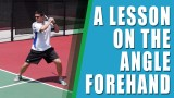 FOREHAND LESSON | A Lesson On The Angle Forehand