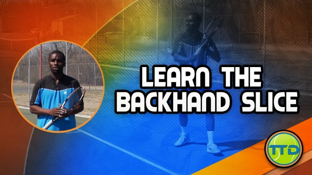 Learn the Tennis Backhand – Slice Technique